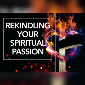Rekindling Your Spiritual Passion